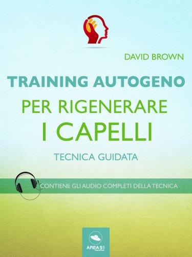 Training Autogeno per Rigenerare i Capelli (eBook)