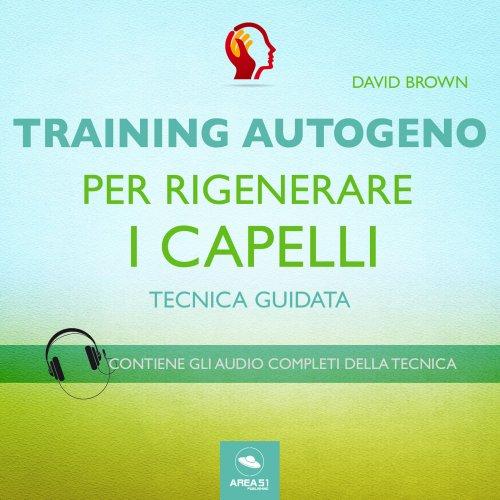 Training Autogeno per Rigenerare i Capelli (Audiolibro Mp3)