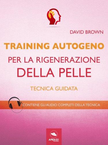 Training Autogeno per la Rigenerazione della Pelle (eBook)
