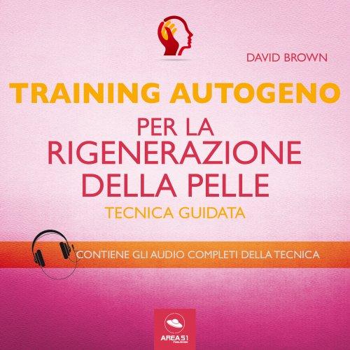 Training Autogeno per la Rigenerazione della Pelle (Audiolibro Mp3)