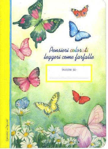 Taccuino - Pensieri Colorati Leggeri Come Farfalle