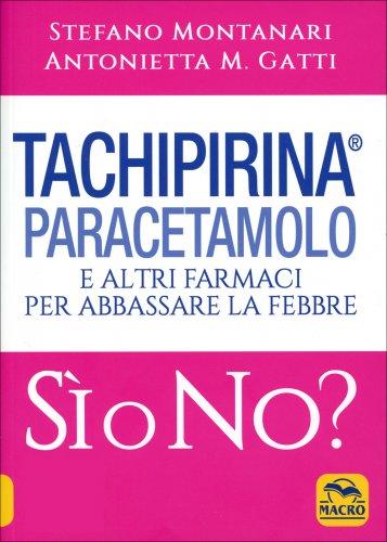 Tachipirina, Paracetamolo e altri farmaci per abbassare la febbre. Si o No?