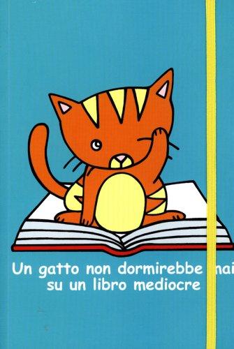 Tacquino - Un Gatto non Dormirebbe mai su un Libro Mediocre