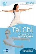 Tai Chi - Scopri il Tai Chi delle 24 forme (Videocorso in DVD)