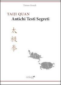 Taiji Quan - Antichi Testi Segreti