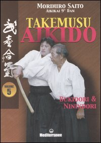 Takemusu Aikido - Vol 5