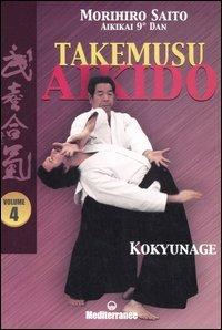 Takemusu Aikido - Vol.4