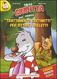 """Talpa Giuditta Presenta """"Trattamento Cretinetti"""" per Zittire i Bulletti"""