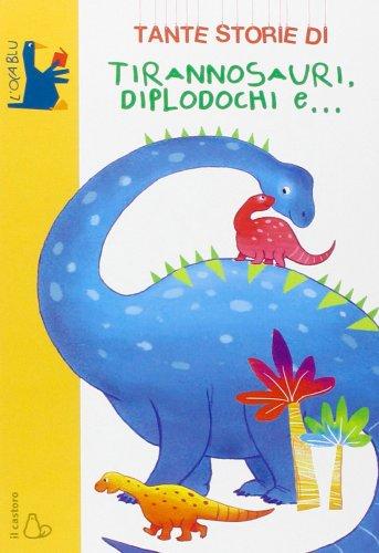 Tante Storie di Tirannosauri, Diplodochi e...