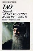 Tao. Discorsi sul Tao-Te-Ching di Lao Tzu (1-2)