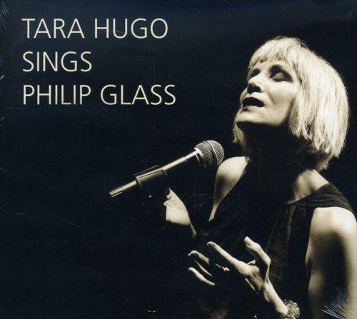 Tara Hugo Sings Philip Glass