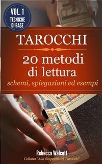 Tarocchi: 20 Metodi di Lettura - Vol.1 (eBook)