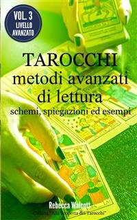Tarocchi: Metodi Avanzati di Lettura (eBook)