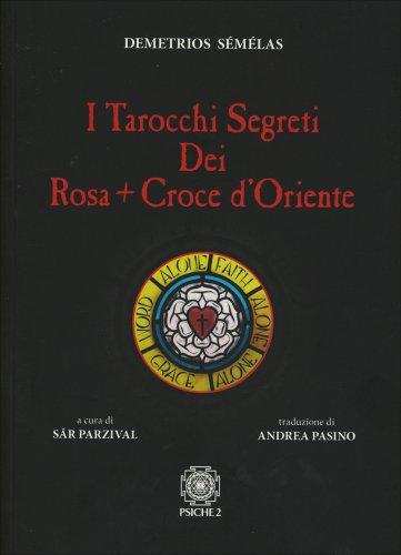 I Tarocchi Segreti dei Rosacroce d'Oriente