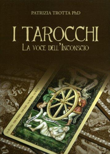 I Tarocchi - La Voce dell'Inconscio