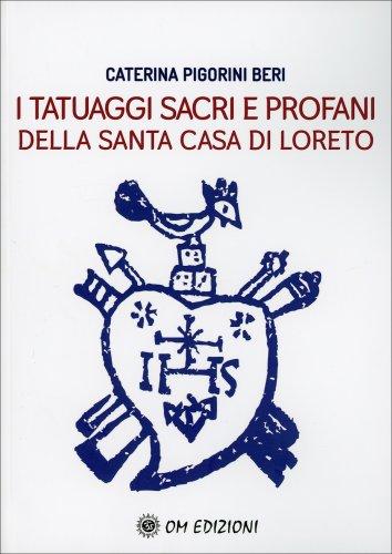 I Tatuaggi Sacri e Profani della Santa Casa di Loreto