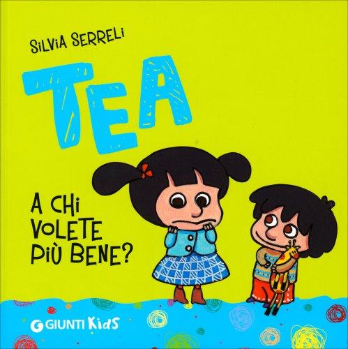 Tea - A Chi Volete Più Bene?
