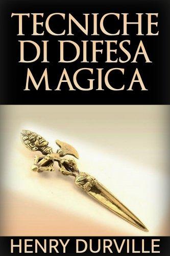 Tecniche di Difesa Magica (eBook)