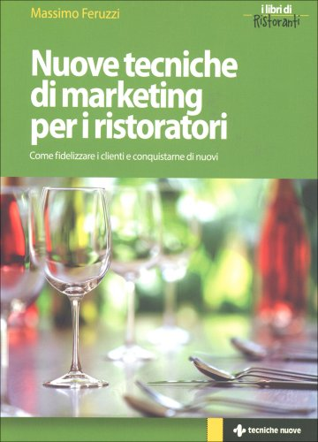 Nuove Tecniche di Marketing per i Ristoratori