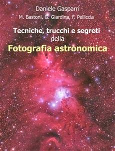 Tecniche, Trucchi e Segreti della Fotografia Astronomica (eBook)