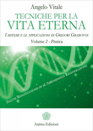 Tecniche per la Vita Eterna - Volume 2 - Pratica