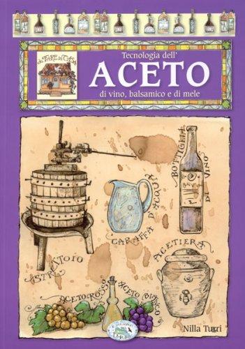 Tecnologia dell'Aceto di Vino, Balsamico e di Mele