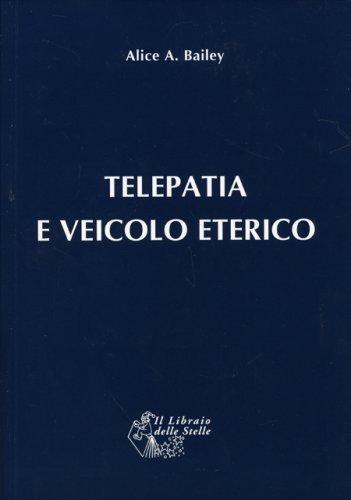 Telepatia e il Veicolo Eterico
