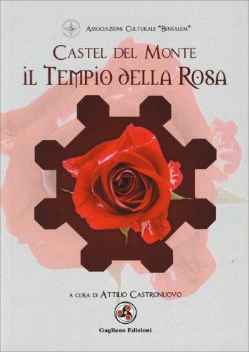 Castel del Monte - Il Tempio della Rosa