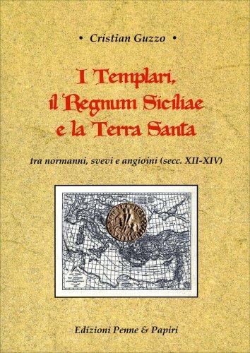 I Templari, il Regnum Siciliae e la Terra Santa