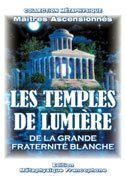 Les Temples de Lumière de la Grande Fraternité Blanche