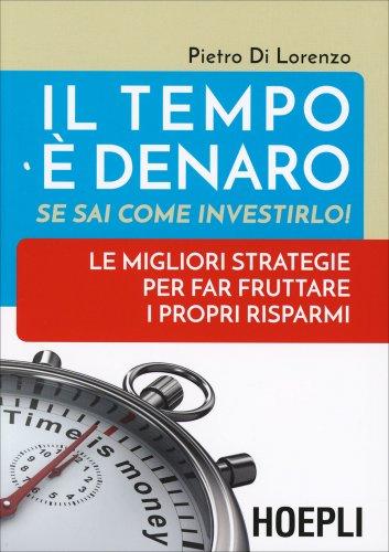 Il Tempo è Denaro se sai come Investirlo!