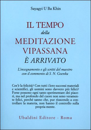 Il Tempo della Meditazione Vipassana è arrivato