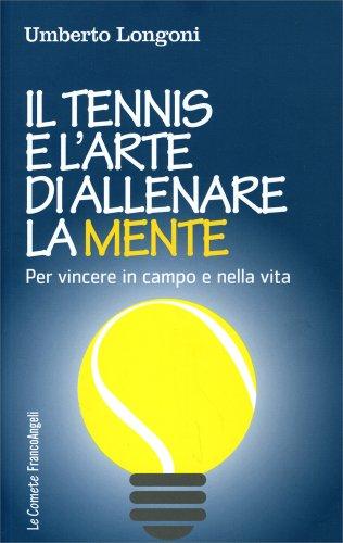 Il Tennis e l'Arte di Allenare la Mente
