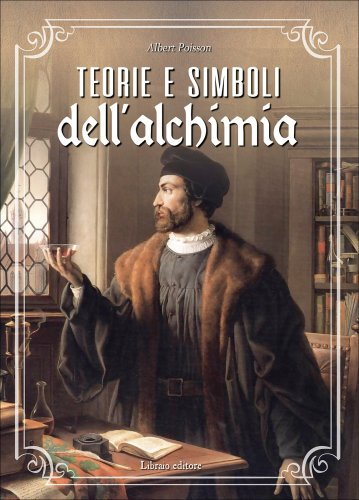 Teoria e Simboli dell'Alchimia
