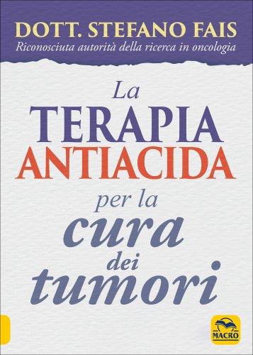 La Terapia Antiacida per la Cura dei Tumori