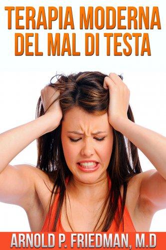 Terapia Moderna del Mal di Testa (eBook)