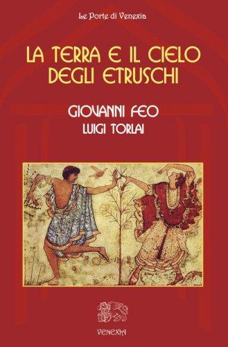 La Terra e il Cielo degli Etruschi