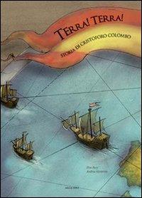 Terra! Terra! - Storia di Cristoforo Colombo