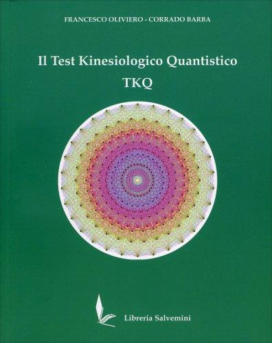 Il Test Kinesiologico Quantistico TKQ