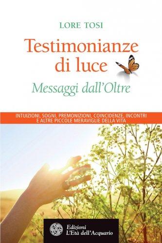Testimonianze di Luce - Messaggi dall'Oltre (eBook)