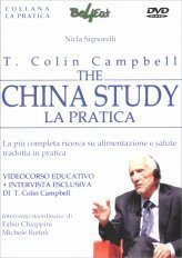 The China Study - La Pratica - Videocorso in DVD