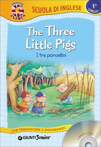 The Three Little Pigs - I Tre Porcellini - Libro + CD