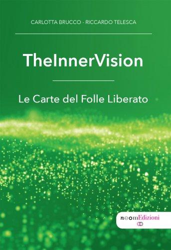 TheInnerVision: Le Carte del Folle Liberato