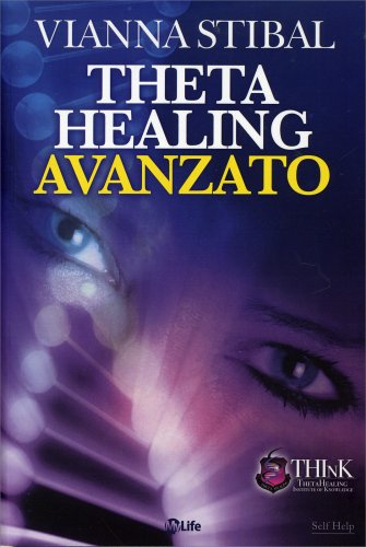 Theta Healing Avanzato - Il Libro