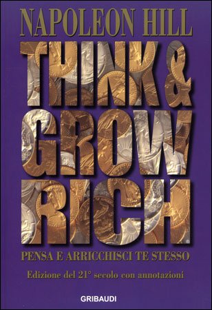 Think and Grow Rich - Pensa e Arricchisci Te Stesso