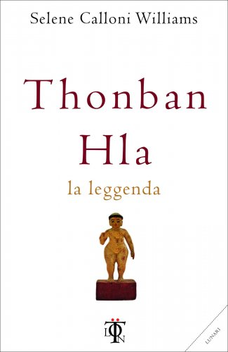 Thonban Hla - La Leggenda