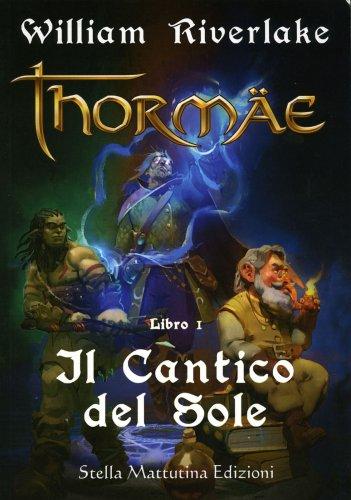 Il Cantico del Sole - Thormae Libro 1