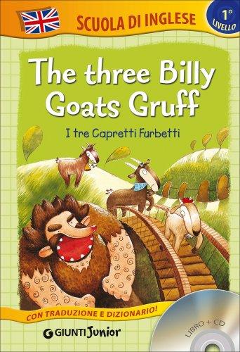 The Three Billy Goats Gruff - I Tre Capretti Furbetti - Libro + CD