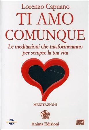 Ti Amo Comunque - Meditazioni su CD Audio