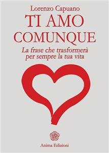 Ti Amo Comunque - La Frase... (eBook)